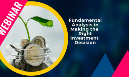 Fundamental Analysis in Making the Right  Investment Decision